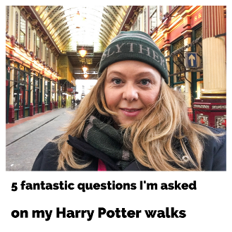 5 fantastic questions II get asked on my Harry Potter London walks