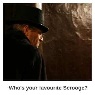 Who is your favourite Scrooge?