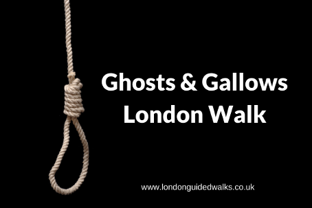 Ghost and Gallows - a haunted London Walk