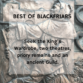 Best of Blackfriars: a private tour