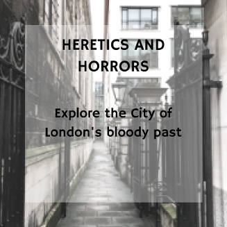 City of London private tour: Heretics and Horrors tour